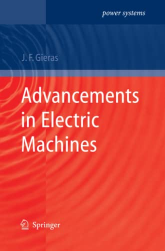 Advancements in Electric Machines (Power Systems): J. F. Gieras