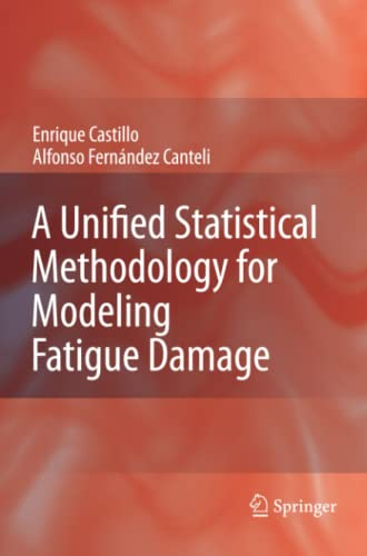 9789048180868: A Unified Statistical Methodology for Modeling Fatigue Damage