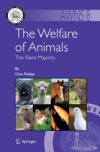 The Welfare of Animals: The Silent Majority: Clive Phillips