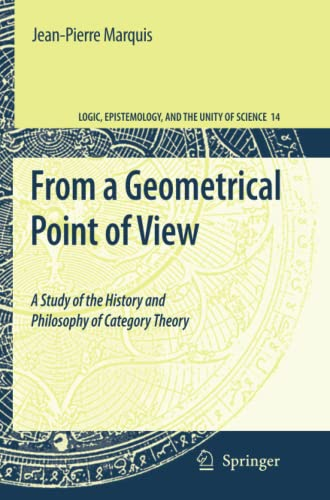 9789048181179: From a Geometrical Point of View: A Study of the History and Philosophy of Category Theory (Logic, Epistemology, and the Unity of Science)
