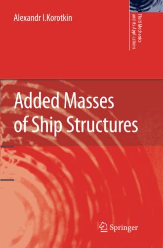 Added Masses of Ship Structures Fluid Mechanics and Its Applications: Alexandr I. Korotkin