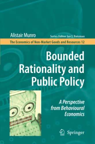 Bounded Rationality and Public Policy : A Perspective from Behavioural Economics - Alistair Munro