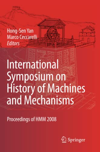 9789048181384: International Symposium on History of Machines and Mechanisms: Proceedings of HMM 2008 (History of Mechanism and Machine Science)