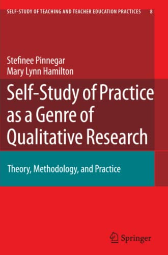 9789048181452: Self-Study of Practice as a Genre of Qualitative Research: Theory, Methodology, and Practice (Self-Study of Teaching and Teacher Education Practices)