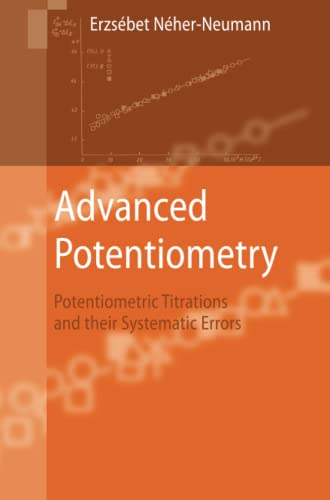 9789048181483: Advanced Potentiometry: Potentiometric Titrations and Their Systematic Errors