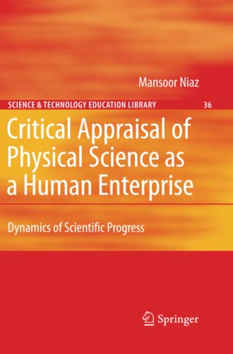 9789048181728: Critical Appraisal of Physical Science as a Human Enterprise: Dynamics of Scientific Progress (Contemporary Trends and Issues in Science Education)