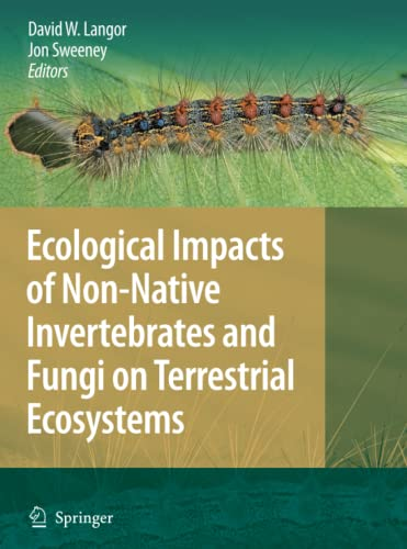 9789048181803: Ecological Impacts of Non-Native Invertebrates and Fungi on Terrestrial Ecosystems