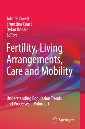 9789048181810: Fertility, Living Arrangements, Care and Mobility: Understanding Population Trends and Processes - Volume 1