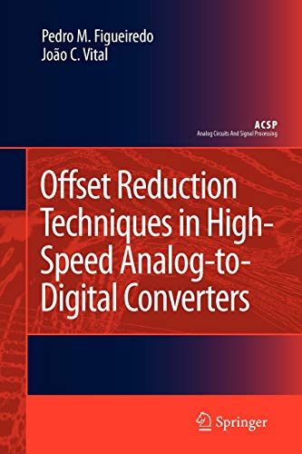 9789048181926: Offset Reduction Techniques in High-Speed Analog-to-Digital Converters: Analysis, Design and Tradeoffs (Analog Circuits and Signal Processing)