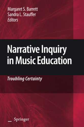9789048182138: Narrative Inquiry in Music Education: Troubling Certainty