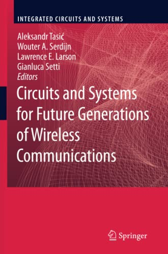 9789048182220: Circuits and Systems for Future Generations of Wireless Communications (Integrated Circuits and Systems)