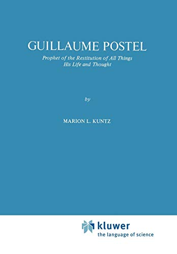 9789048182688: Guillaume Postel: Prophet of the Restitution of All Things His Life and Thought (International Archives of the History of Ideas Archives internationales d'histoire des idées) (Volume 98)