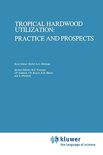 Tropical Hardwood Utilization: Practice and Prospects (Paperback)