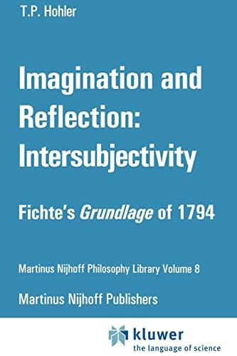 9789048182749: Imagination and Reflection: Intersubjectivity: Fichte's Grundlage of 1794 (Martinus Nijhoff Philosophy Library) (Volume 8)