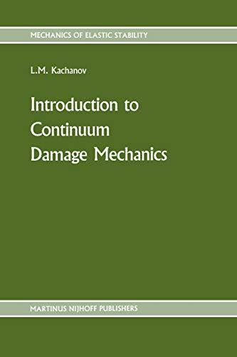 Introduction to continuum damage mechanics (Mechanics of Elastic Stability, 10) - L. Kachanov