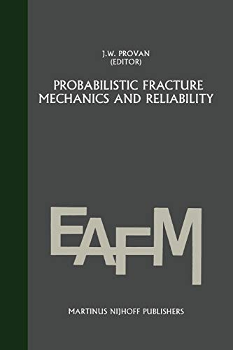 9789048182978: Probabilistic fracture mechanics and reliability (Engineering Applications of Fracture Mechanics)
