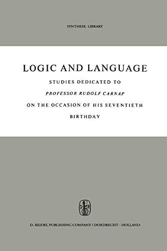 Logic and Language: Studies Dedicated to Professor Rudolf Carnap on the Occasion of His Seventieth Birthday - B. H. Kazemier, D. Vuysje