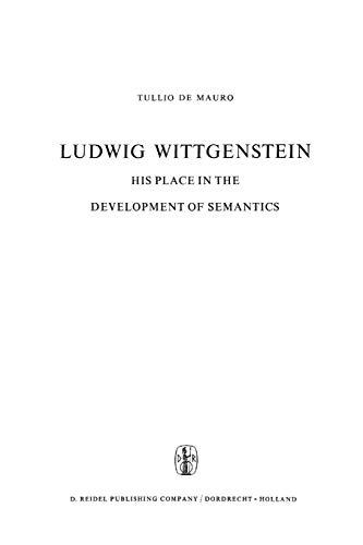 Ludwig Wittgenstein : His Place in the Development of Semantics - T. De Mauro