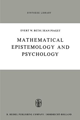 Mathematical Epistemology and Psychology (Synthese Library): E.W. Beth; J.