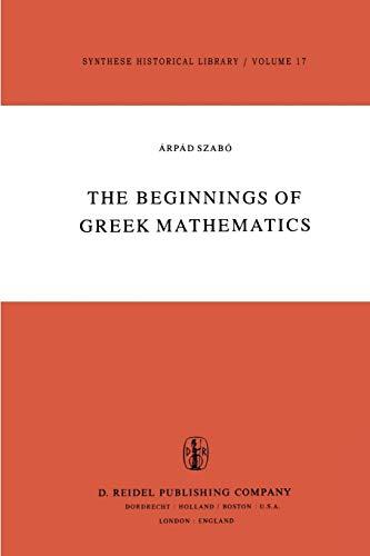 The Beginnings of Greek Mathematics - A. Szabó