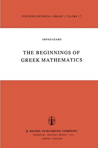 9789048183494: The Beginnings of Greek Mathematics (Synthese Historical Library)
