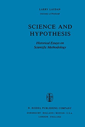 Science and Hypothesis: Historical Essays on Scientific Methodology: 19 (The Western Ontario Series in Philosophy of Science) - R. Laudan