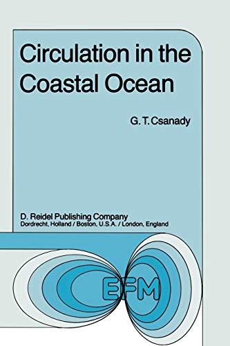 Circulation in the Coastal Ocean - G.T. Csanady