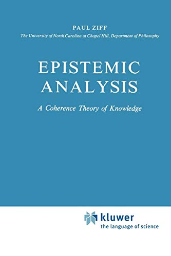 Epistemic Analysis: A Coherence Theory of Knowledge (Paperback) - Paul Ziff