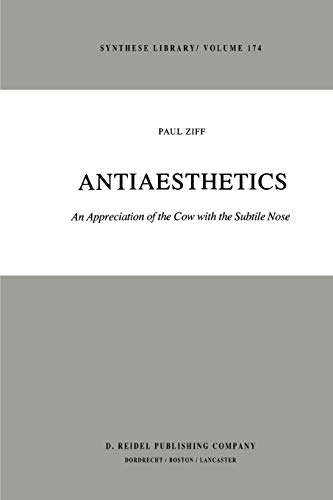 9789048183982: Antiaesthetics: An Appreciation Of The Cow With The Subtile Nose (Synthese Library): Volume 174