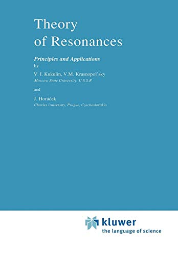 9789048184323: Theory of Resonances: Principles and Applications (Reidel Texts in the Mathematical Sciences)