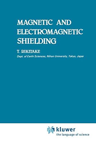 Magnetic and Electromagnetic Shielding (Paperback): Tsuneji Rikitake