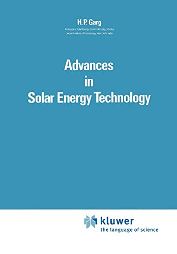 Advances in Solar Energy Technology Volume 1 Collection and Storage Systems: H. P. Garg