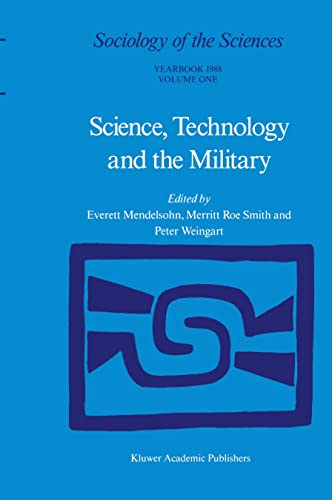 9789048184545: Science, Technology and the Military: Volume 12/1 & Volume 12/2 (Sociology of the Sciences Yearbook)