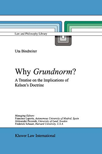 9789048184729: Why Grundnorm?: A Treatise on the Implications of Kelsen's Doctrine (Law and Philosophy Library)