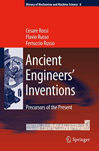 9789048184811: Ancient Engineers' Inventions: Precursors of the Present (History of Mechanism and Machine Science)
