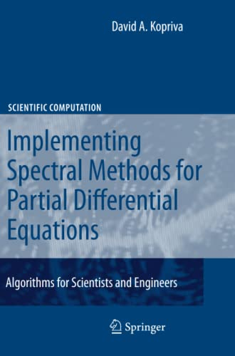 9789048184842: Implementing Spectral Methods for Partial Differential Equations: Algorithms for Scientists and Engineers (Scientific Computation)