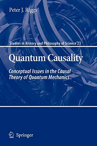 9789048184972: Quantum Causality: Conceptual Issues in the Causal Theory of Quantum Mechanics (Studies in History and Philosophy of Science)