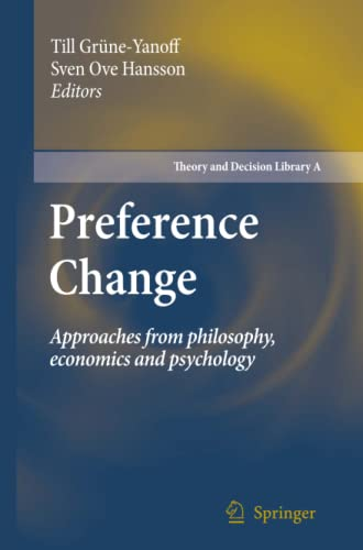 Preference Change: Approaches from philosophy, economics and psychology (Theory and Decision ...