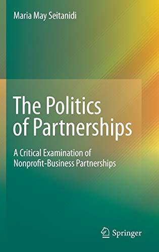 9789048185467: The Politics of Partnerships: A Critical Examination of Nonprofit-Business Partnerships