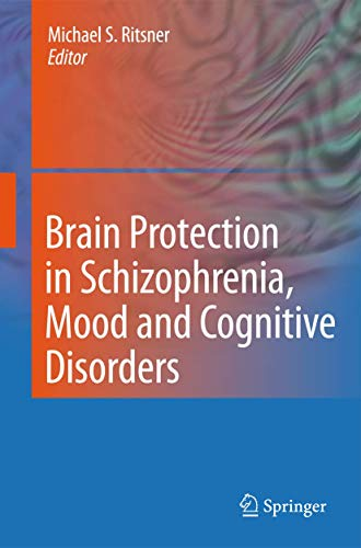 9789048185528: Brain Protection in Schizophrenia, Mood and Cognitive Disorders