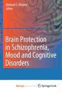 9789048185542: Brain Protection in Schizophrenia, Mood and Cognitive Disorders
