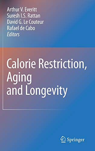 Calorie Restriction, Aging and Longevity: Arthur V. Everitt
