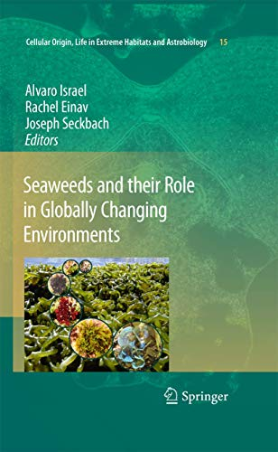 Seaweeds and their Role in Globally Changing Environments: Alvaro Israel