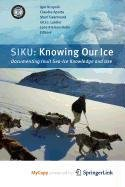 9789048185887: Siku: Knowing Our Ice