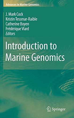 Introduction to Marine Genomics (Advances in Marine Genomics): J. Mark Cock and Kristin ...