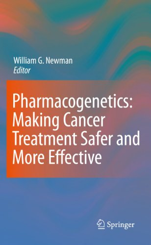 Pharmacogenetics: Making cancer treatment safer and more effective: William G. Newman