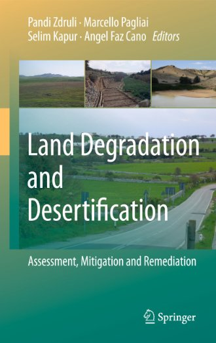 Land Degradation and Desertification: Assessment, Mitigation and Remediation: Pandi Zdruli