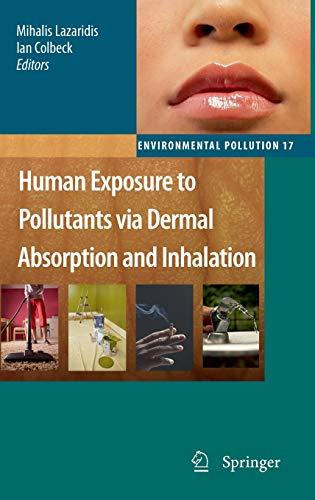 9789048186624: Human Exposure to Pollutants via Dermal Absorption and Inhalation (Environmental Pollution)