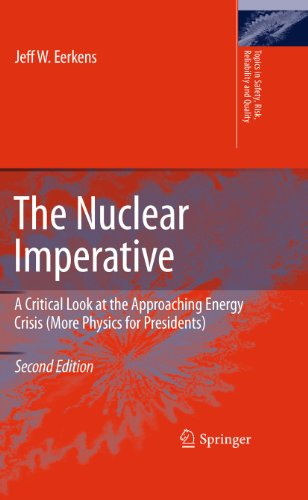 The Nuclear Imperative: A Critical Look at the Approaching Energy Crisis (More Physics for ...