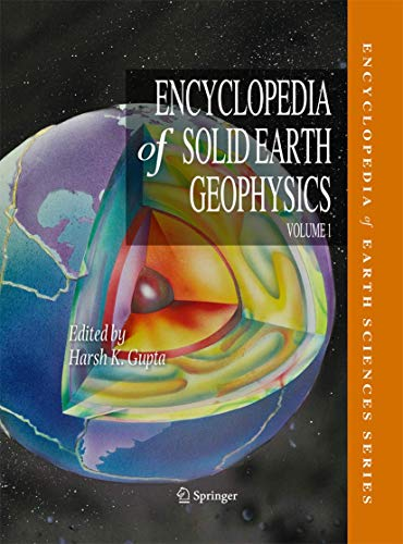 Encyclopedia of Solid Earth Geophysics: Harsh K. Gupta